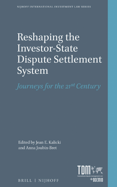 Reshaping the Investor-State Dispute Settlement System: Journeys for the 21st Century