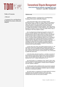 TDM 4 (2011 - Contingent Fees and Third Party Funding in Investment Arbitration Disputes