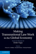 Making Transnational Law Work in the Global Economy - Essays in Honour of Detlev Vagts